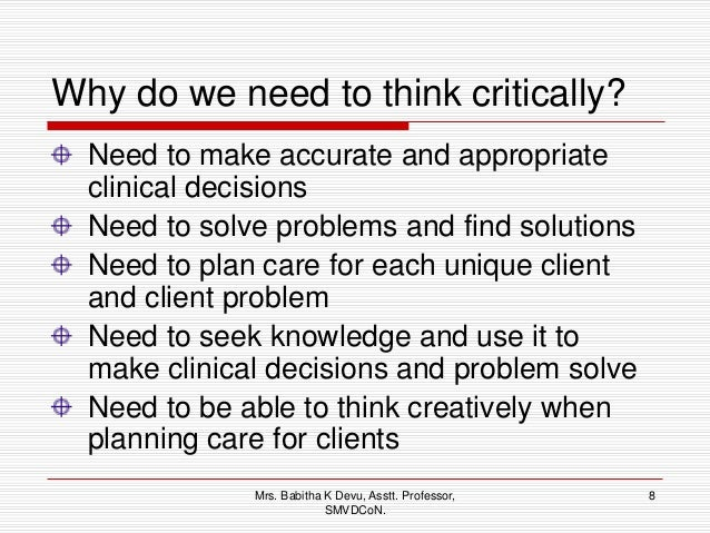 critical thinking to achieve positive health outcomes nursing case studies and analyses Critical thinking to achieve positive health outcomes: nursing case studies and analyses.