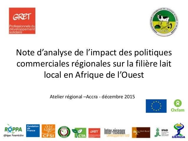Note d'analyse de l'impact des politiques commerciales régionales sur la filière lait local en Afrique de l'Ouest Atelier ...