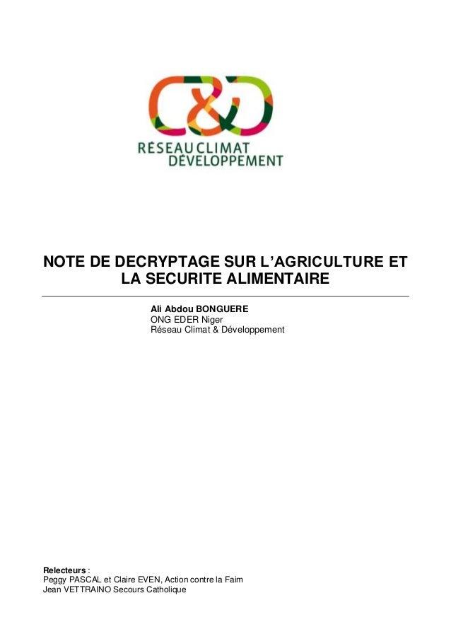 NOTE DE DECRYPTAGE SUR L'AGRICULTURE ET LA SECURITE ALIMENTAIRE Ali Abdou BONGUERE ONG EDER Niger Réseau Climat & Développ...