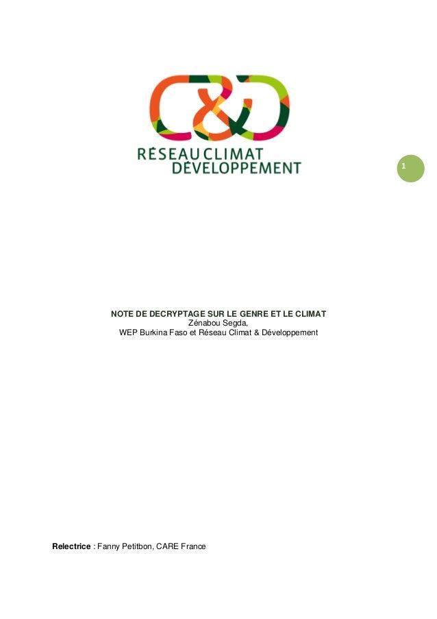 1 NOTE DE DECRYPTAGE SUR LE GENRE ET LE CLIMAT Zénabou Segda, WEP Burkina Faso et Réseau Climat & Développement Relectrice...
