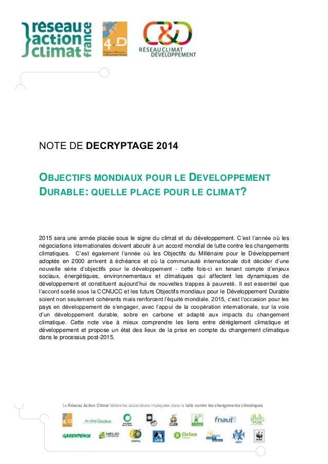 NOTE DE DECRYPTAGE 2014  OBJECTIFS MONDIAUX POUR LE DEVELOPPEMENT  DURABLE: QUELLE PLACE POUR LE CLIMAT?  2015 sera une an...
