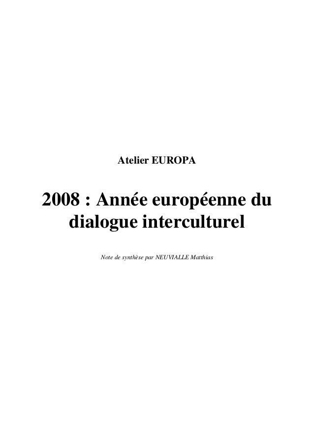 Atelier EUROPA2008 : Année européenne du   dialogue interculturel      Note de synthèse par NEUVIALLE Matthias
