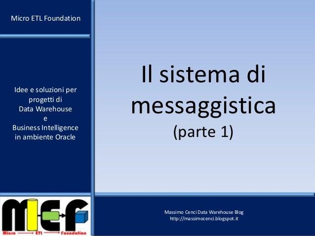 Idee e soluzioni per progetti di Data Warehouse e Business Intelligence in ambiente Oracle Massimo Cenci Data Warehouse Bl...
