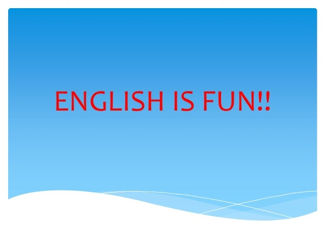 ENGLISH IS FUN!!