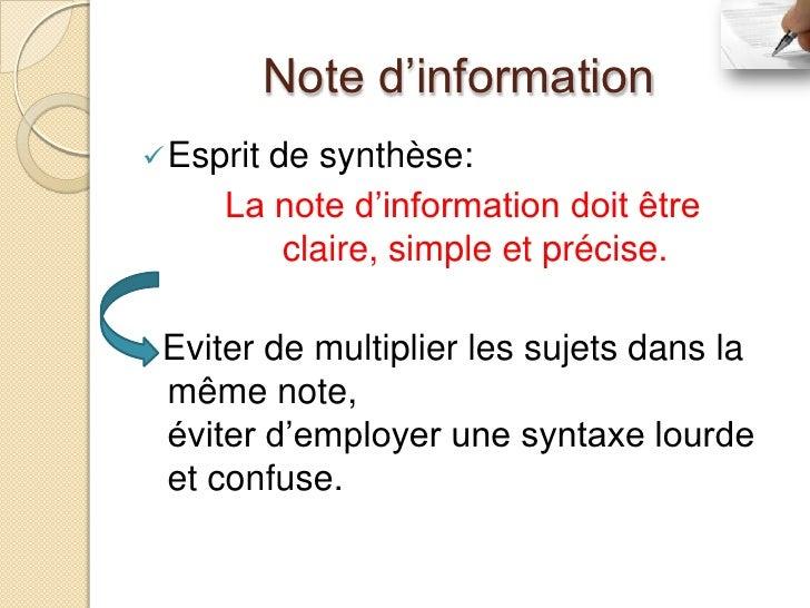 Note d'information Esprit       de synthèse:     La note d'information doit être        claire, simple et précise. Eviter...