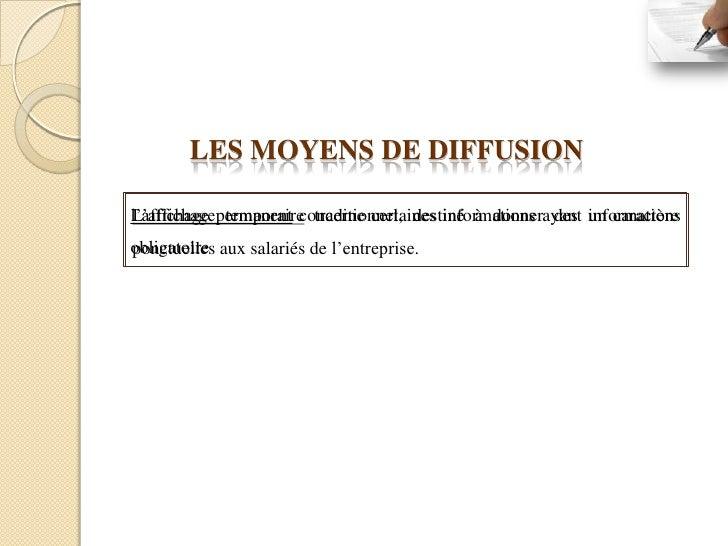 LES MOYENS DE DIFFUSIONl'affichage permanent concerne certaines informations ayant informationsL'affichage temporaire trad...