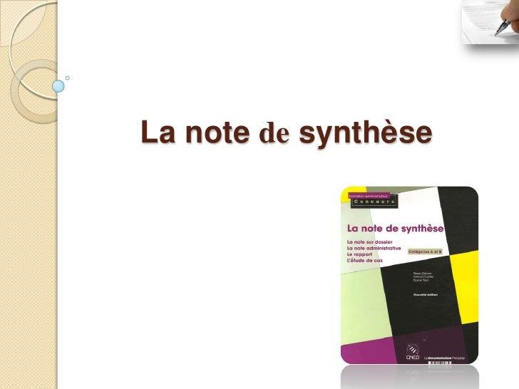 La note de synthèse fait partie deces travaux à la fois scolaires etprofessionnels : elle peut être uneépreuve d'examen ou...