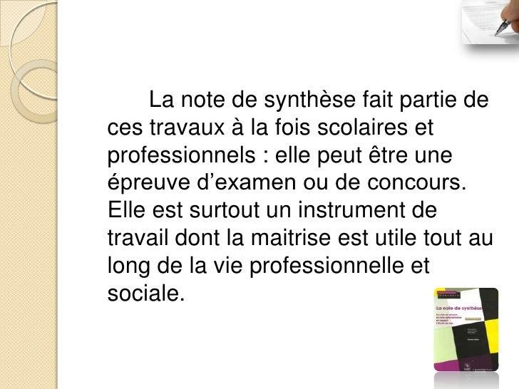 Définition:     La note de synthèse consiste à rédiger, à partir de documents se rapportant à un même sujet, un texte dest...
