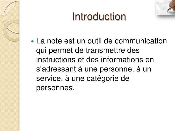Introduction   La note est un outil de communication    qui permet de transmettre des    instructions et des informations...