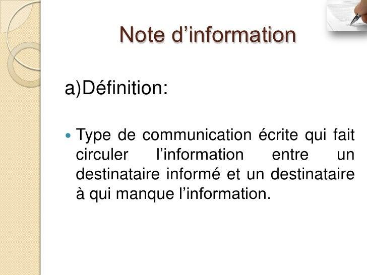 Note d'informationa)Définition:   Type de communication écrite qui fait    circuler    l'information   entre   un    dest...