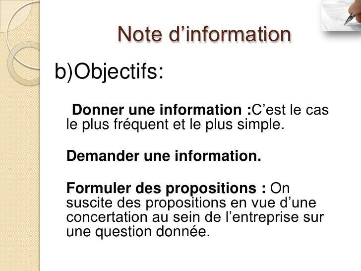 Note d'informationb)Objectifs:  Donner une information :C'est le cas le plus fréquent et le plus simple. Demander une info...
