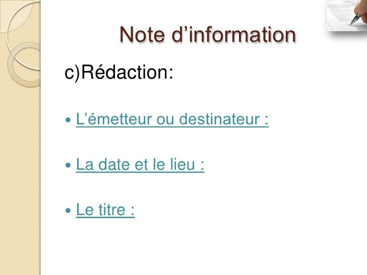 Note d'informationc)Rédaction:   L'émetteur ou destinateur :   La date et le lieu :   Le titre :