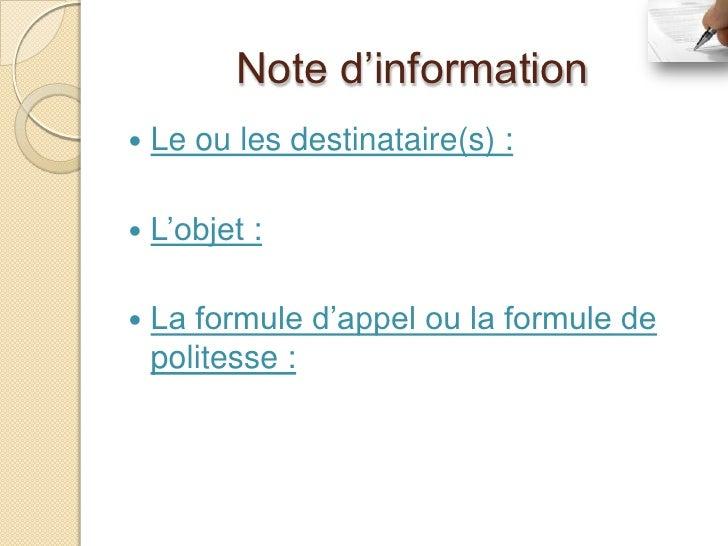 Note d'information   Le ou les destinataire(s) :   L'objet :   La formule d'appel ou la formule de    politesse :