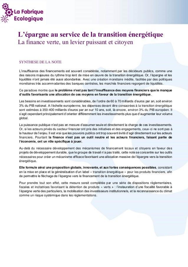 1 L'épargne au service de la transition énergétique La finance verte, un levier puissant et citoyen SYNTHESE DE LA NOTE L'...