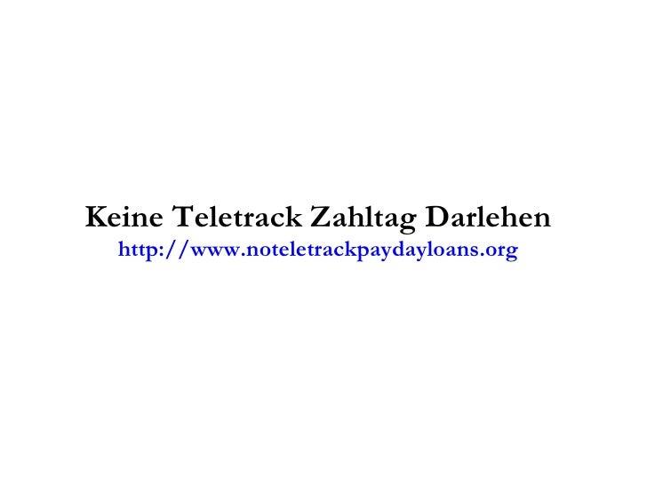 Keine Teletrack Zahltag Darlehen http://www.noteletrackpaydayloans.org