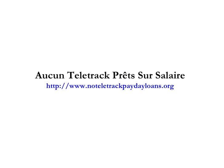 Aucun Teletrack Prêts Sur Salaire http://www.noteletrackpaydayloans.org