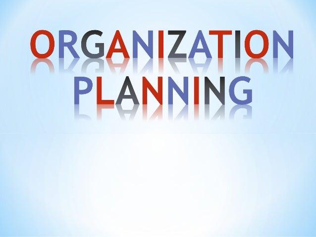 OrganizationalPlanningProcessOrganizationalPlanningProcessAnalyzing theirbusiness, economic,political and societalenvironm...