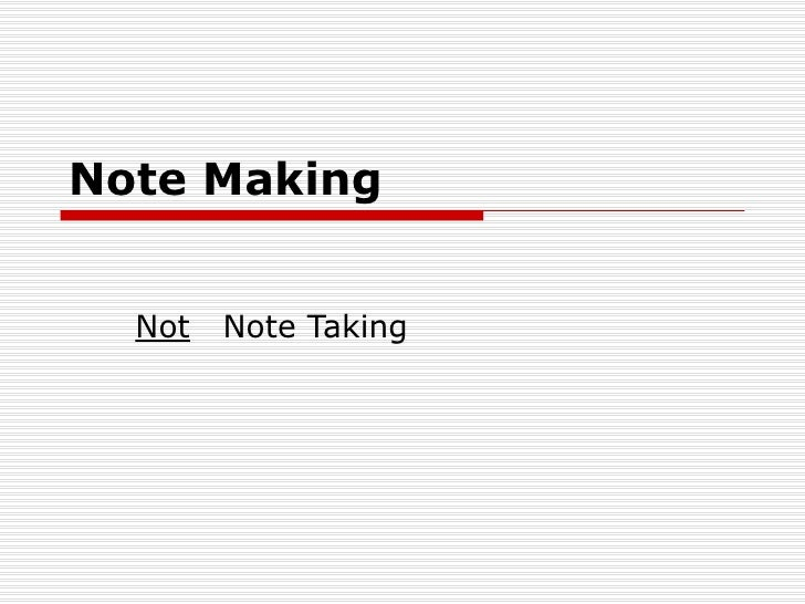 Note Making  Not   Note Taking