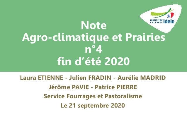Note Agro-climatique et Prairies n°4 fin d'été 2020 Laura ETIENNE - Julien FRADIN - Aurélie MADRID Jérôme PAVIE - Patrice ...