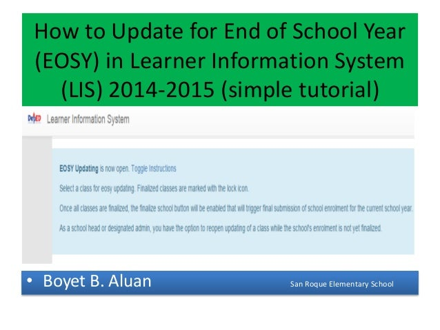 How to Update for End of School Year (EOSY) in Learner Information System (LIS) 2014-2015 (simple tutorial) • Boyet B. Alu...