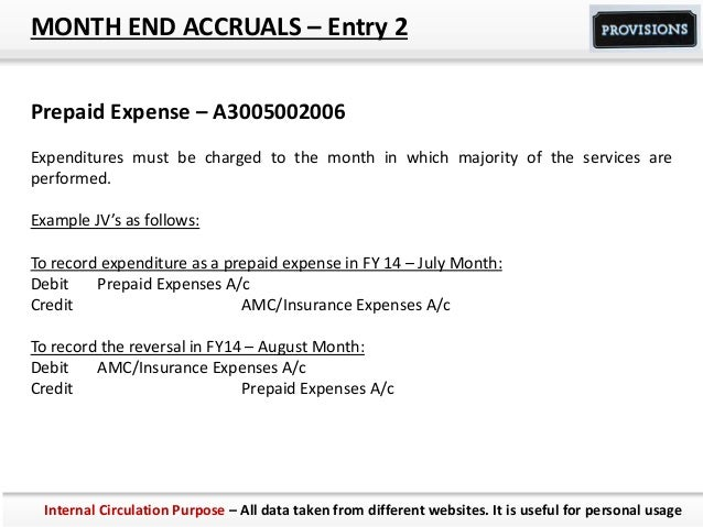 MONTH END ACCRUALS – Entry 2 Prepaid Expense – A3005002006 Expenditures must be charged to the month in which majority of ...