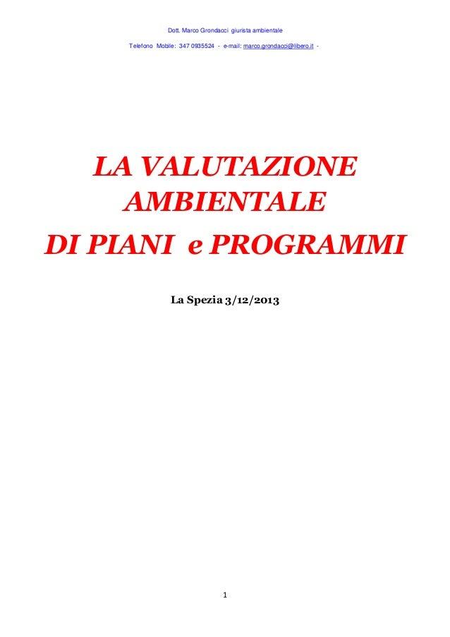 Dott. Marco Grondacci giurista ambientale Telefono Mobile: 347 0935524 - e-mail: marco.grondacci@libero.it -  LA VALUTAZIO...