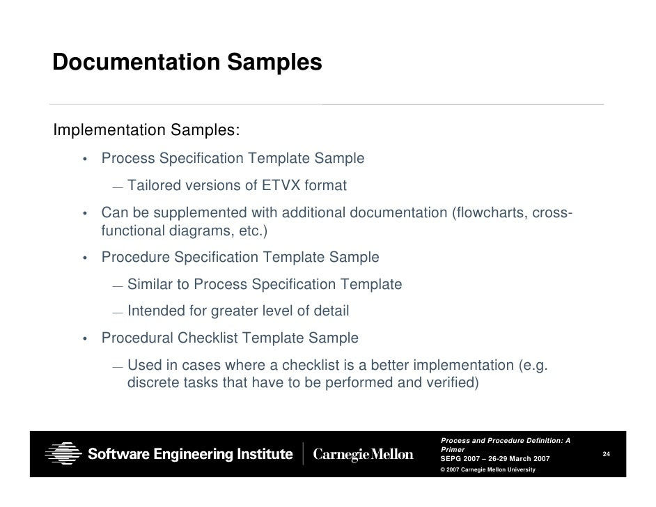 Carnegie Mellon University 24 Documentation SamplesImplementation Samples O Process Specification Template