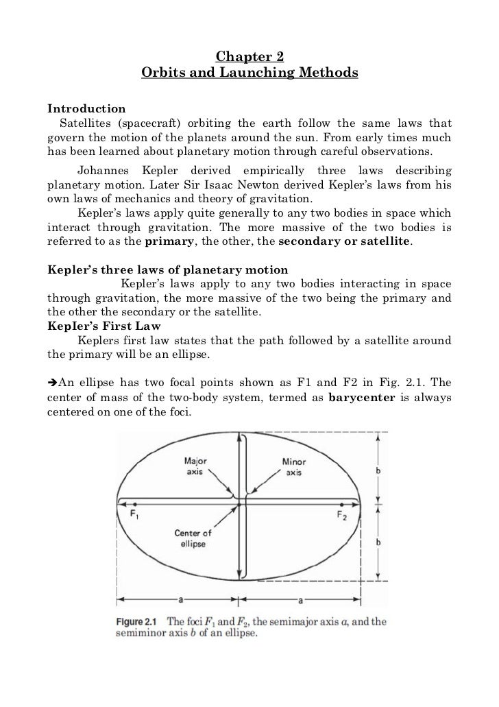 Chapter 2                 Orbits and Launching MethodsIntroduction  Satellites (spacecraft) orbiting the earth follow the ...