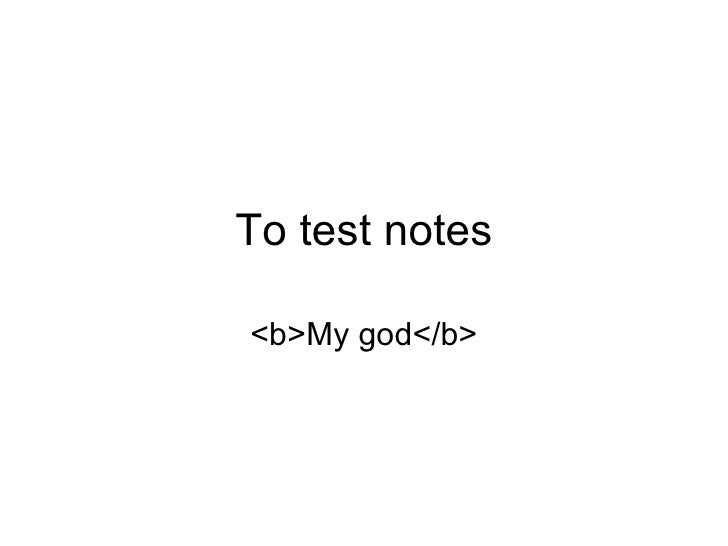 To test notes <b>My god</b>