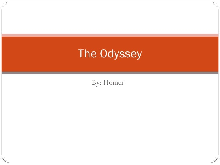 By: Homer The Odyssey