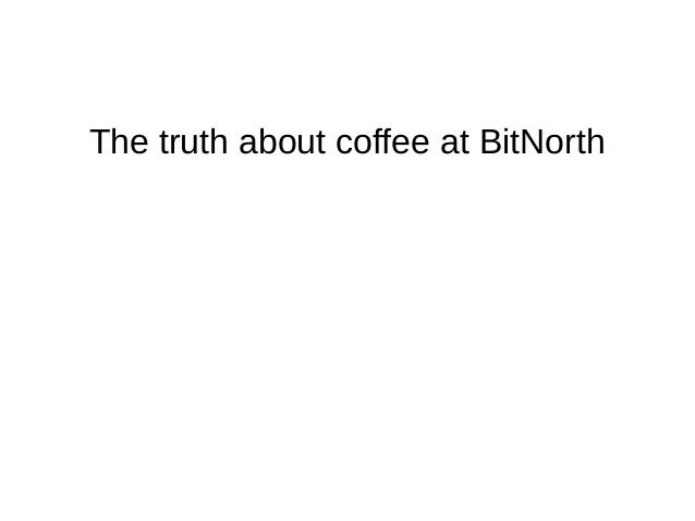 The truth about coffee at BitNorth
