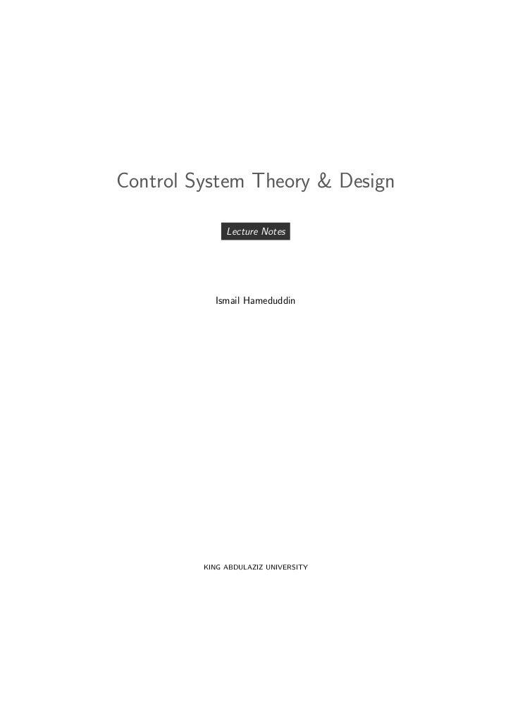 Control System Theory & Design              Lecture Notes           Ismail Hameduddin         KING ABDULAZIZ UNIVERSITY
