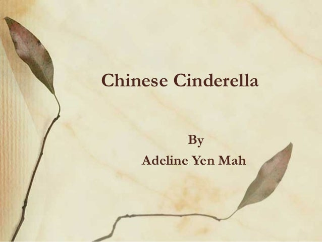 chinese cinderella chapter This book is the moving autobiography of a young chinese girl, adeline yen mah 'although chinese cinderella was written when i was in my late 50's.