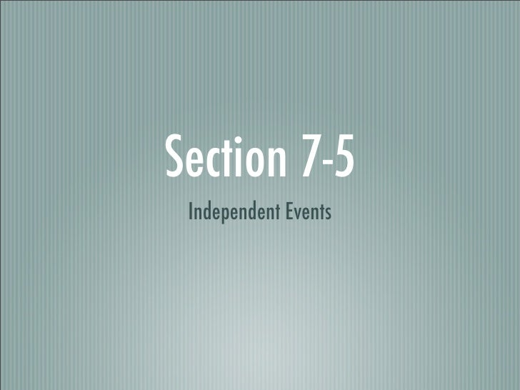 Section 7-5  Independent Events