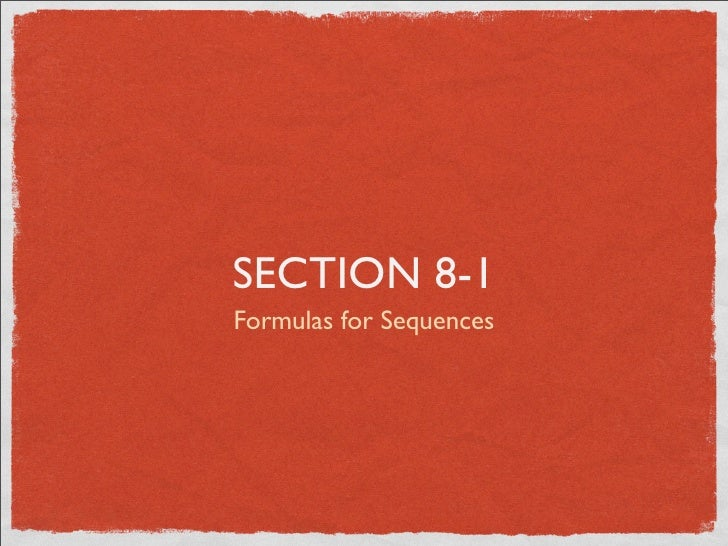 SECTION 8-1 Formulas for Sequences