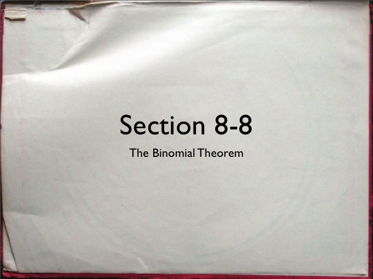 Section 8-8 The Binomial Theorem