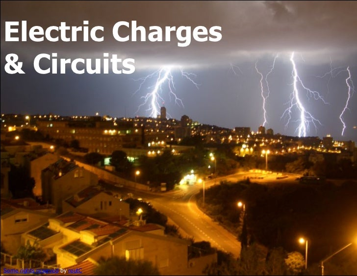Electric Charges& CircuitsSome rights reserved by reutC
