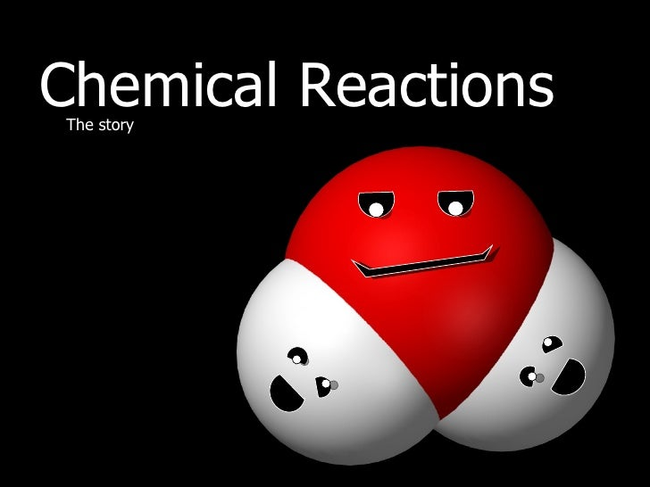 Chemical Reactions The story