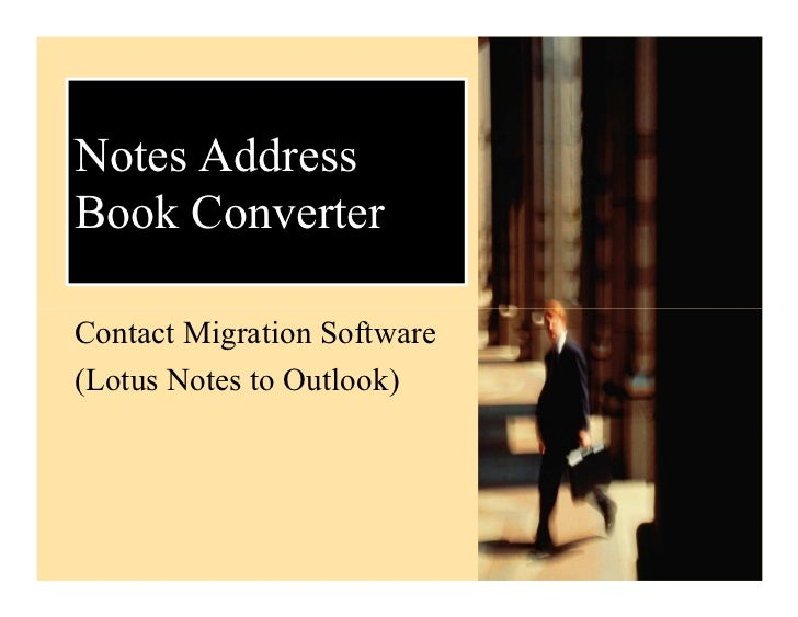 Notes AddressBook ConverterContact Migration Software(Lotus Notes to Outlook)