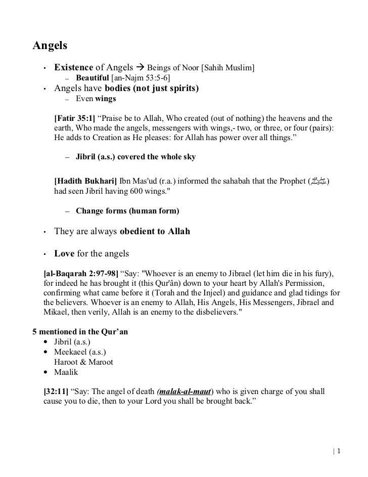 Angels  •   Existence of Angels  Beings of Noor [Sahih Muslim]         –   Beautiful [an-Najm 53:5-6]  •   Angels have bo...