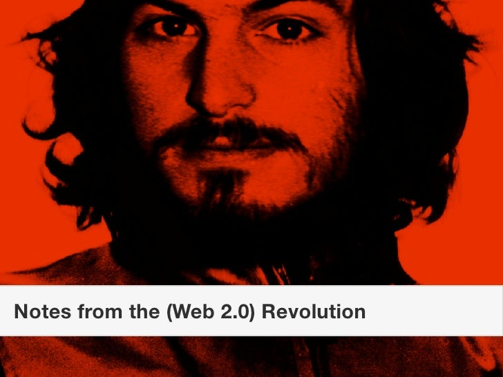 Notes from the (Web 2.0) Revolution