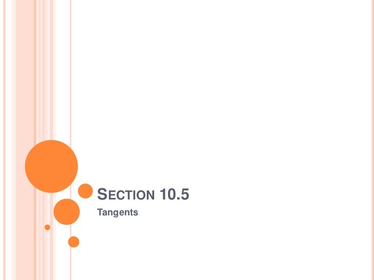 SECTION 10.5Tangents