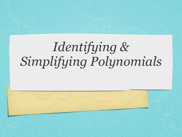 Identifying &Simplifying Polynomials