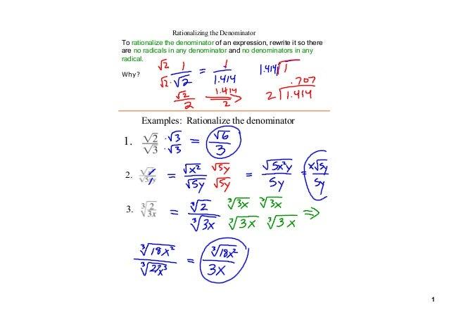 1 Torationalizethedenominatorofanexpression,rewriteitsothere arenoradicalsinanydenominatorandnodenomina...