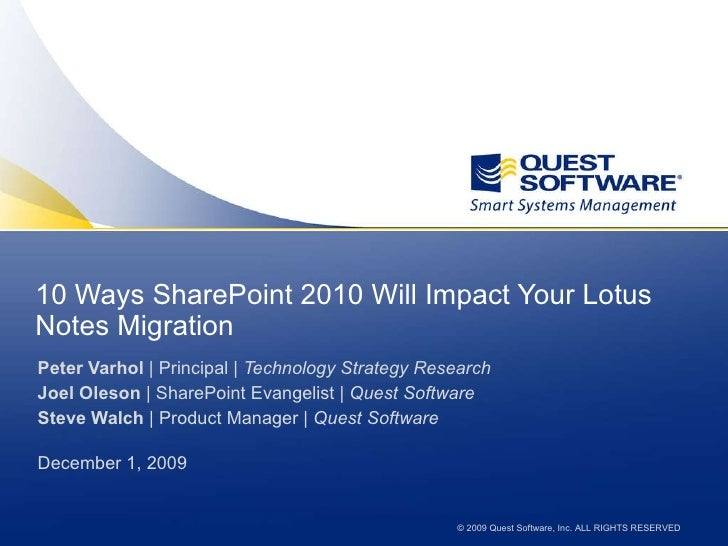 10 Ways SharePoint 2010 Will Impact Your Lotus Notes Migration <ul><li>Peter Varhol  | Principal |  Technology Strategy Re...