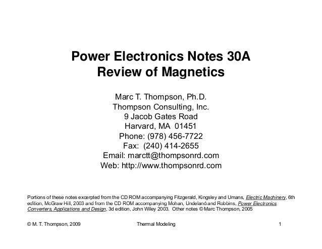 Power Electronics Notes 30A Review of Magneticsg Marc T. Thompson, Ph.D. Thompson Consulting, Inc.Thompson Consulting, Inc...
