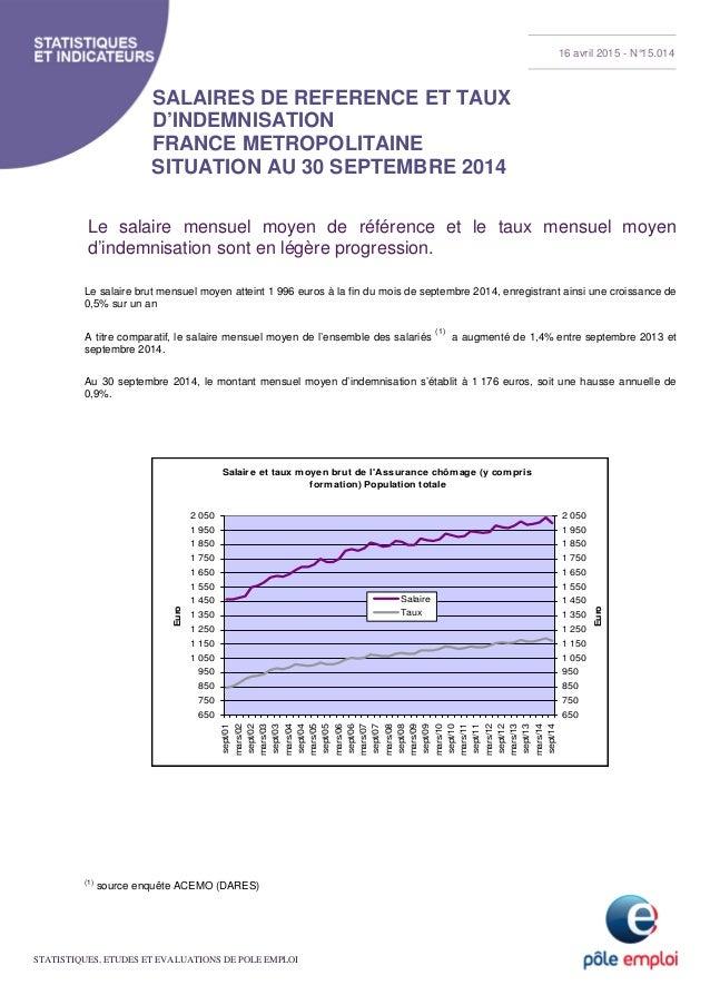 STATISTIQUES, ETUDES ET EVALUATIONS DE POLE EMPLOI SALAIRES DE REFERENCE ET TAUX D'INDEMNISATION FRANCE METROPOLITAINE SIT...