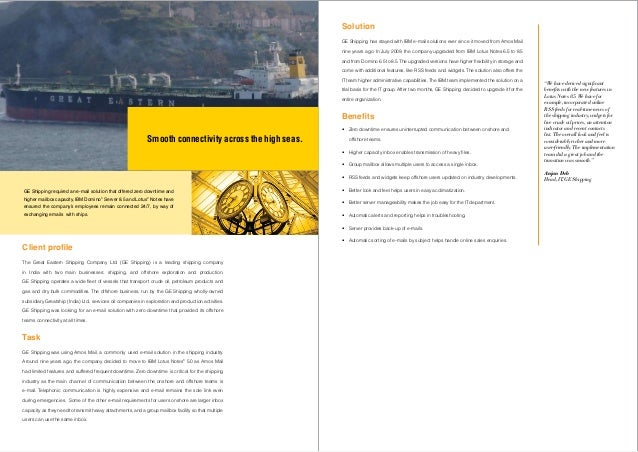 Client profileThe Great Eastern Shipping Company Ltd. (GE Shipping) is a leading shipping companyin India with two main bu...