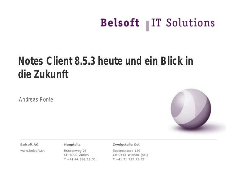 Notes Client 8.5.3 heute und ein Blick indie ZukunftAndreas Ponte