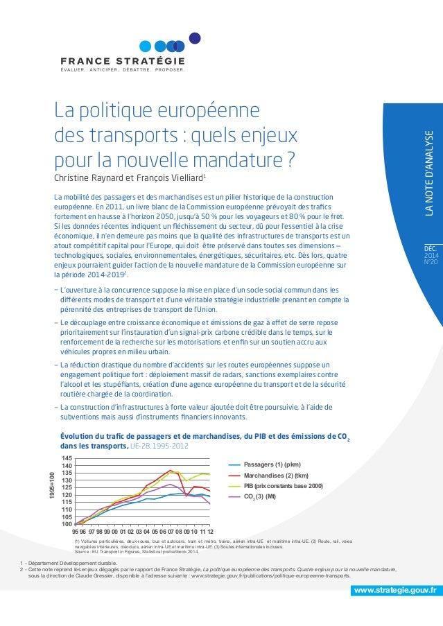 DÉC. 2014 N°20 LANOTED'ANALYSE Christine Raynard et François Vielliard1 www.strategie.gouv.fr La mobilité des passagers et...